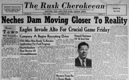 "Headline in the Rusk Cherokeean Newspaper on September 20, 1956: ""Neches Dam Moving Closer to Reality"""